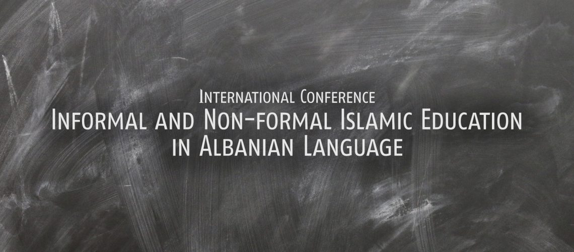 call-for-papers-international-conference-informal-and-non-formal-islamic-education-in-albanian-language